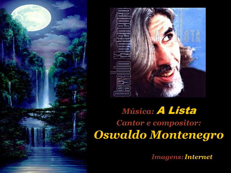 Música: A Lista Cantor e compositor: Oswaldo Montenegro