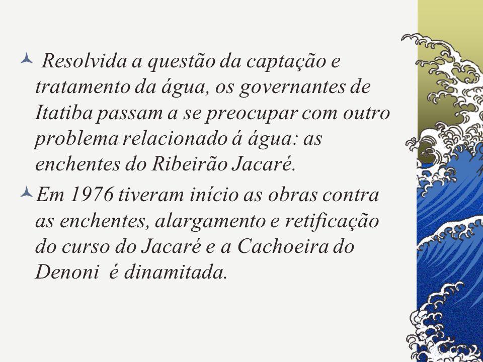 Resolvida a questão da captação e tratamento da água, os governantes de Itatiba passam a se preocupar com outro problema relacionado á água: as enchentes do Ribeirão Jacaré.