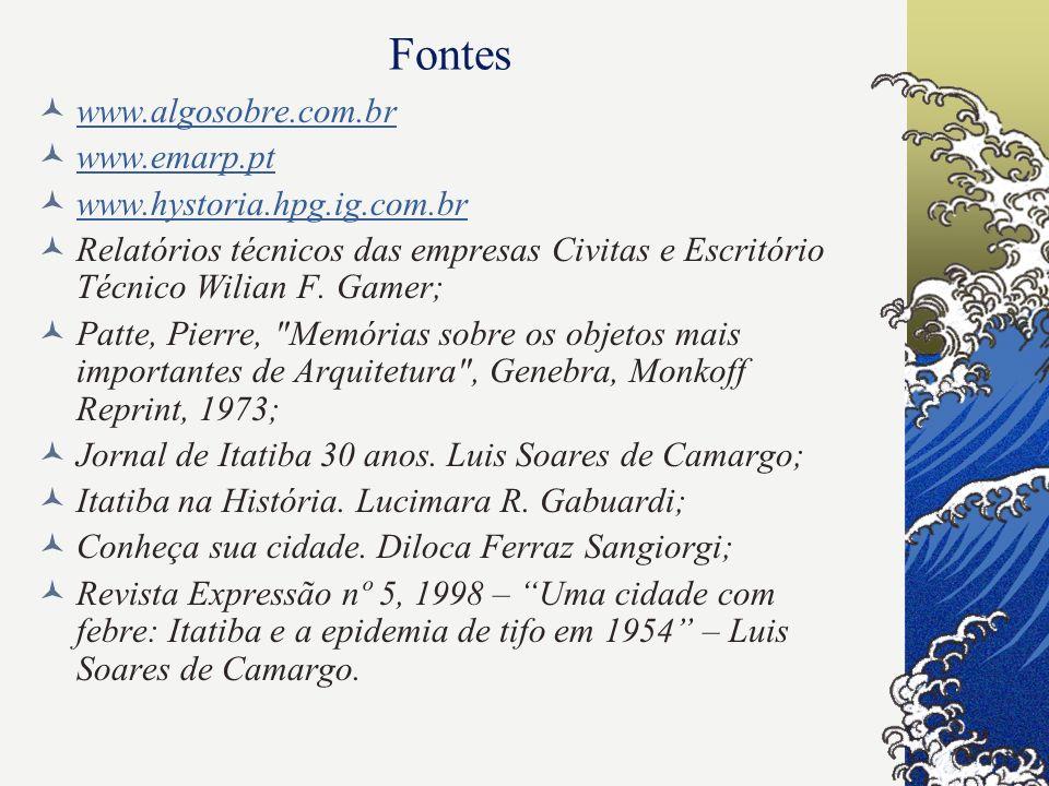 Fontes www.algosobre.com.br www.emarp.pt www.hystoria.hpg.ig.com.br