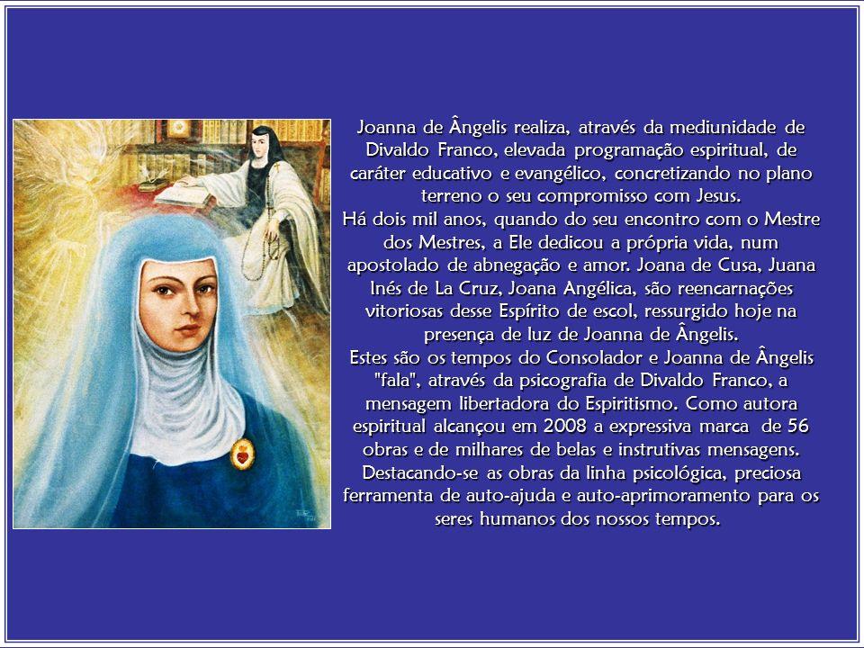 Joanna de Ângelis realiza, através da mediunidade de Divaldo Franco, elevada programação espiritual, de caráter educativo e evangélico, concretizando no plano terreno o seu compromisso com Jesus.