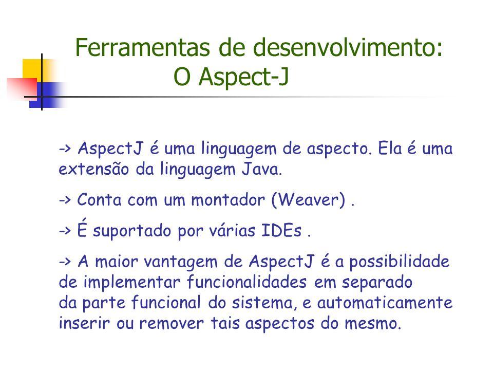 Ferramentas de desenvolvimento: O Aspect-J