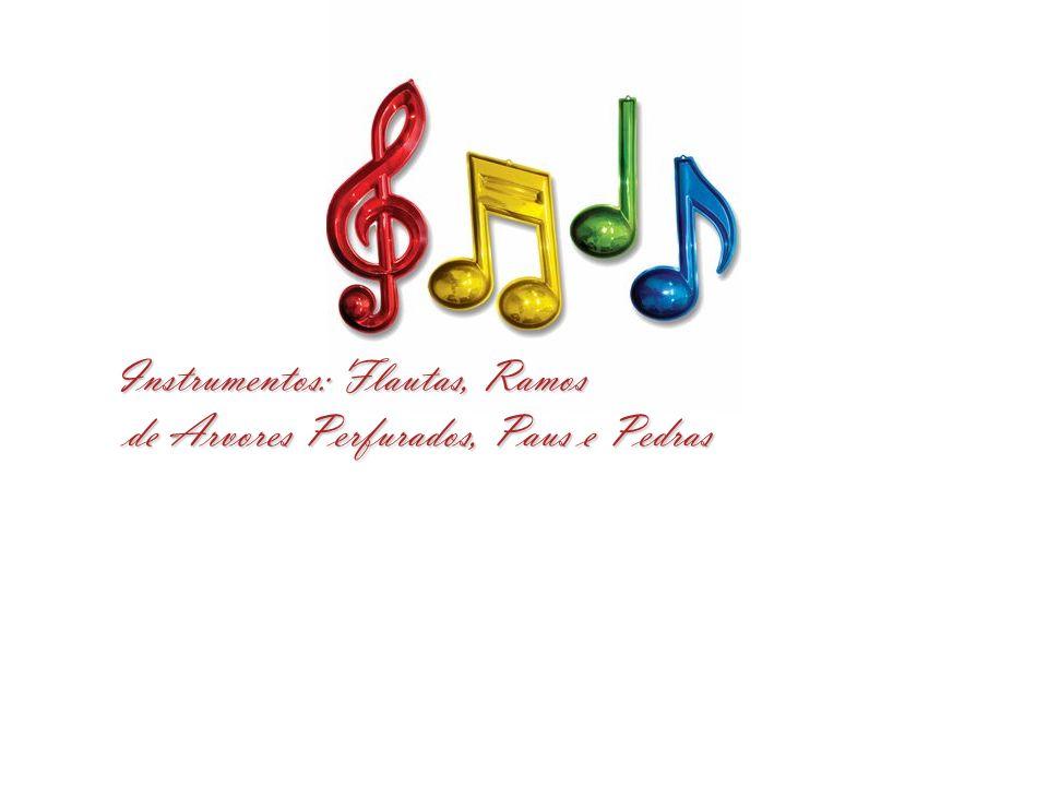 Instrumentos: Flautas, Ramos