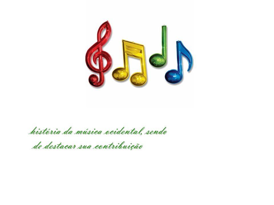 história da música ocidental, sendo