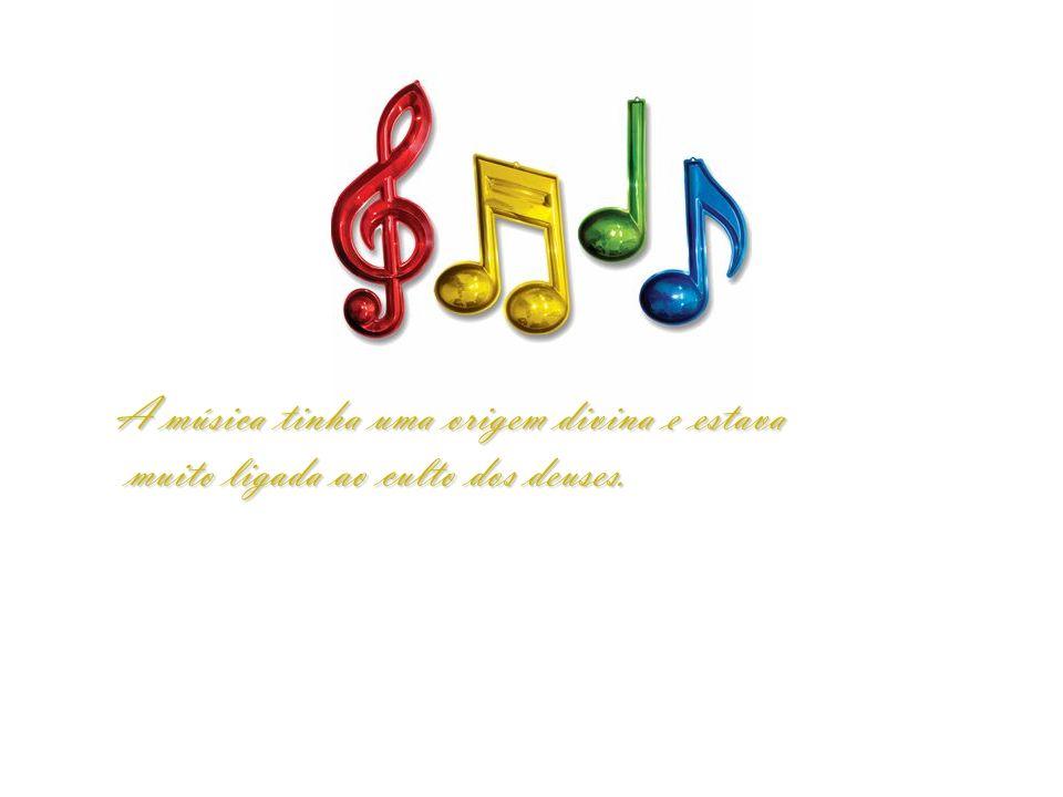 A música tinha uma origem divina e estava