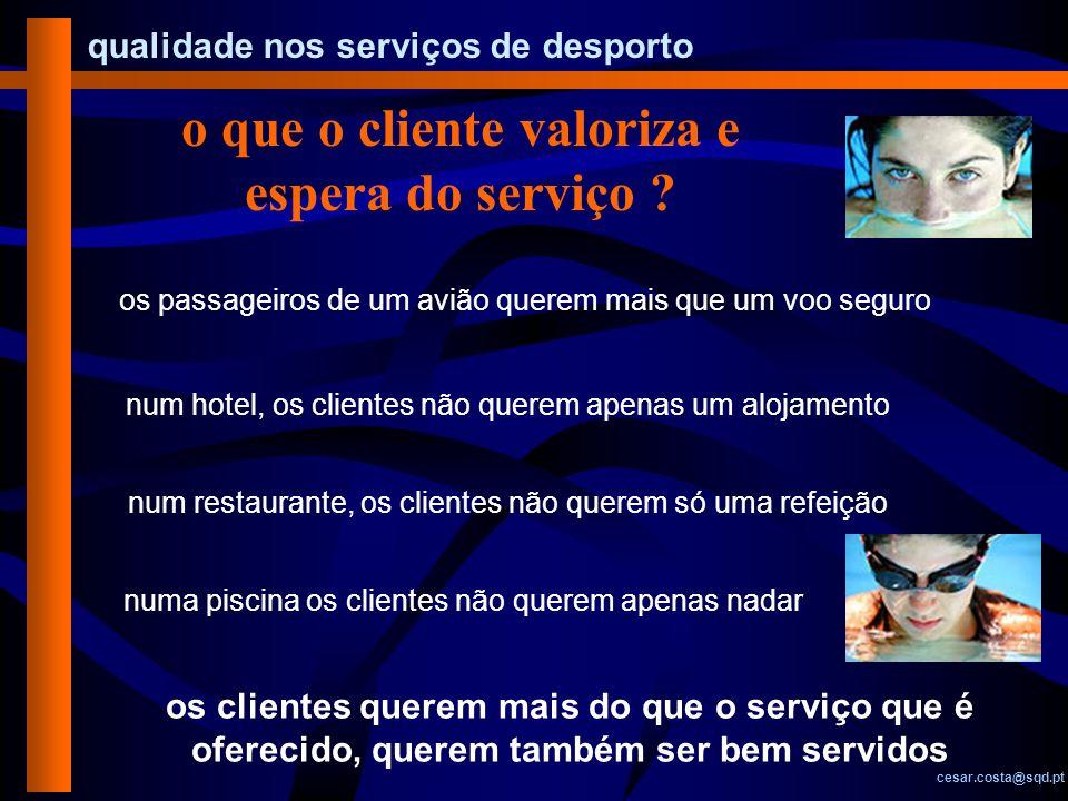 o que o cliente valoriza e espera do serviço