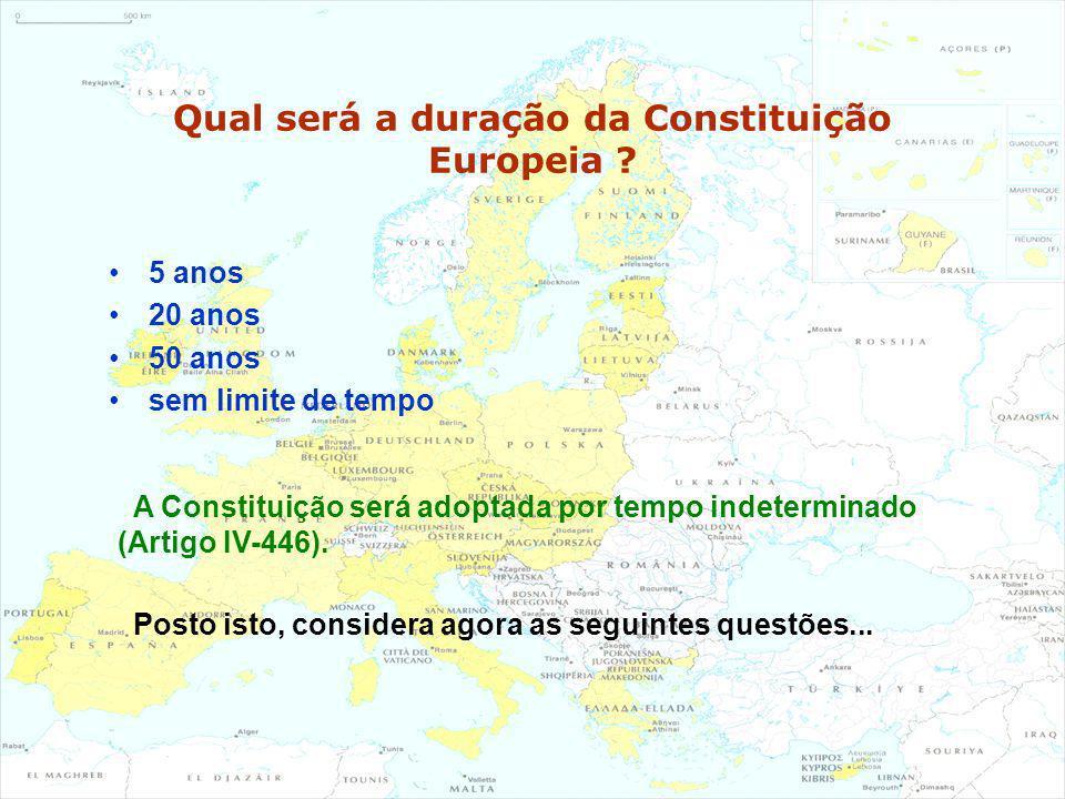 Qual será a duração da Constituição Europeia