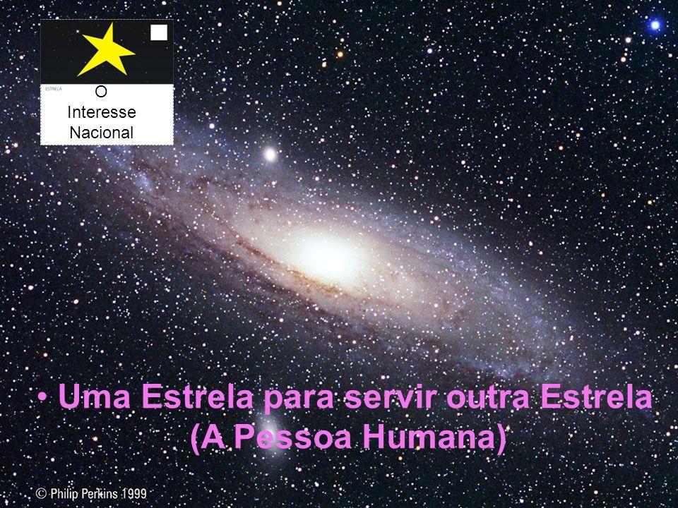 Uma Estrela para servir outra Estrela (A Pessoa Humana)