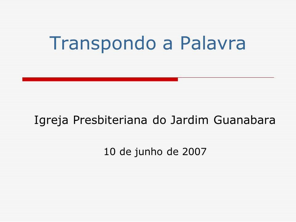 Igreja Presbiteriana do Jardim Guanabara 10 de junho de 2007
