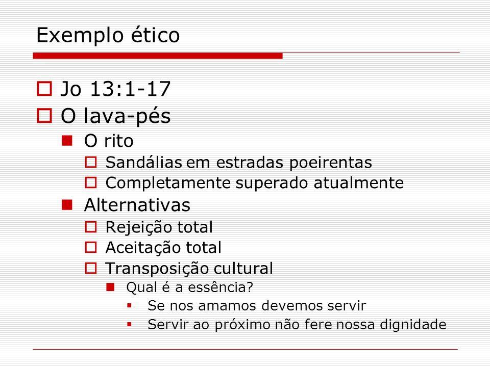Exemplo ético Jo 13:1-17 O lava-pés O rito Alternativas