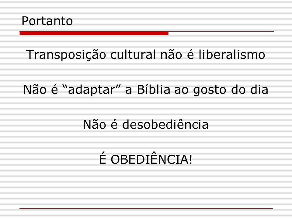 Transposição cultural não é liberalismo