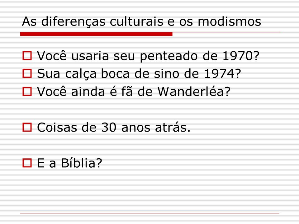 As diferenças culturais e os modismos