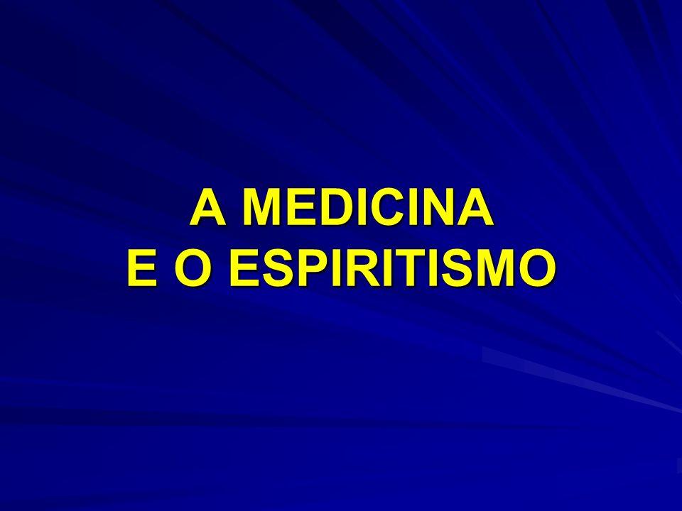 A MEDICINA E O ESPIRITISMO