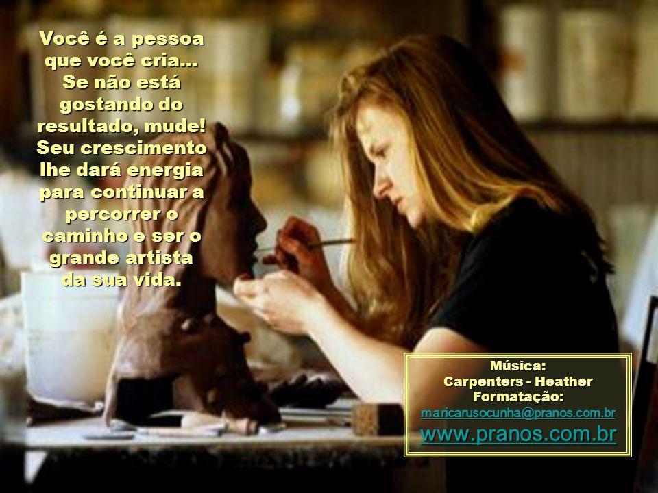 www.pranos.com.br Você é a pessoa que você cria...