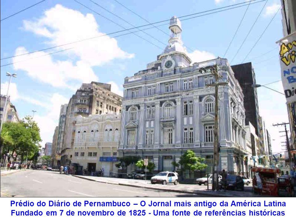 Prédio do Diário de Pernambuco – O Jornal mais antigo da América Latina Fundado em 7 de novembro de 1825 - Uma fonte de referências históricas