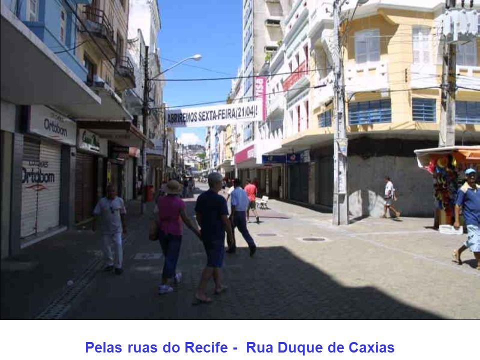 Pelas ruas do Recife - Rua Duque de Caxias
