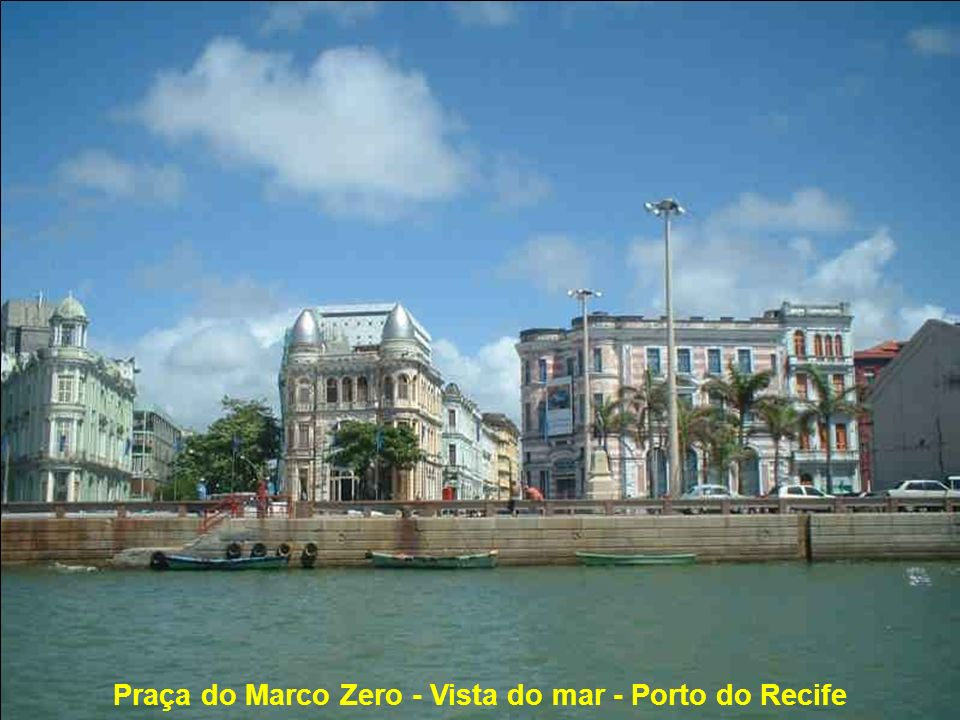 Praça do Marco Zero - Vista do mar - Porto do Recife