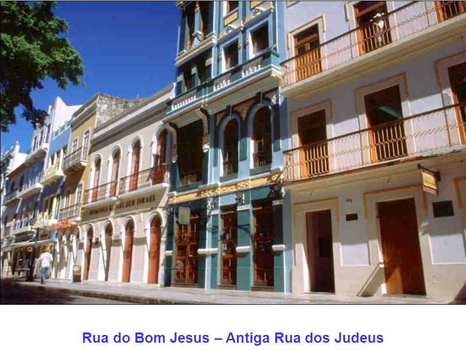 Rua do Bom Jesus – Antiga Rua dos Judeus