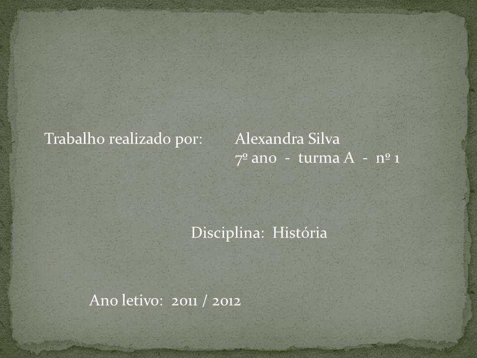 Trabalho realizado por: Alexandra Silva