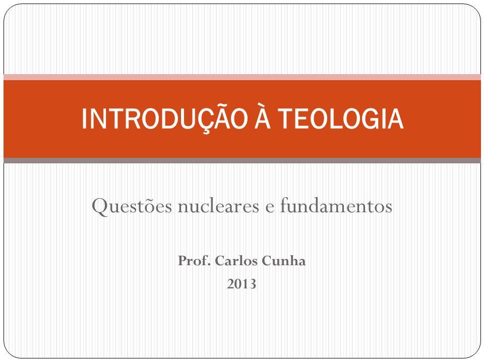 Questões nucleares e fundamentos Prof. Carlos Cunha 2013