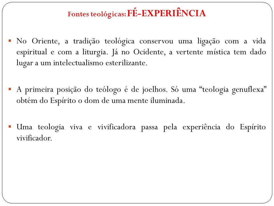 Fontes teológicas: FÉ-EXPERIÊNCIA