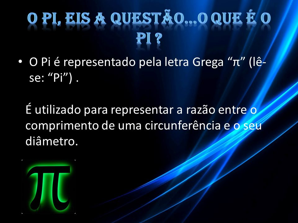 O Pi, eis a questão…O que é o Pi