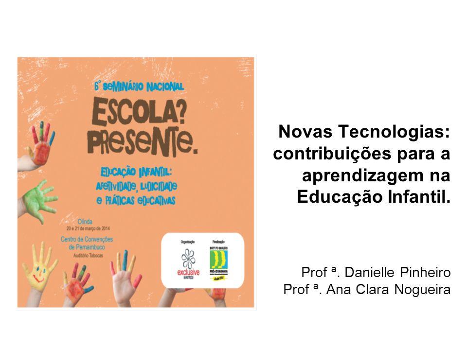 Novas Tecnologias: contribuições para a aprendizagem na Educação Infantil.