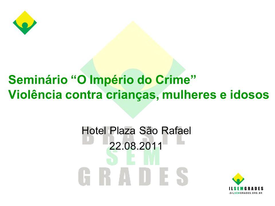 Seminário O Império do Crime Violência contra crianças, mulheres e idosos