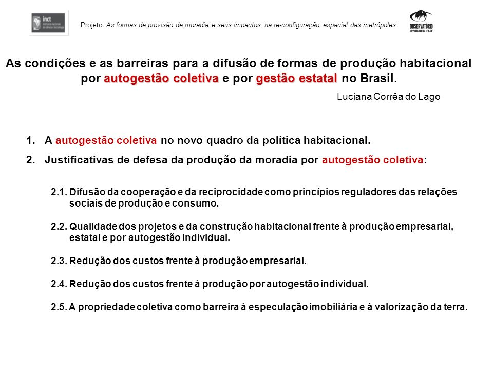 por autogestão coletiva e por gestão estatal no Brasil.