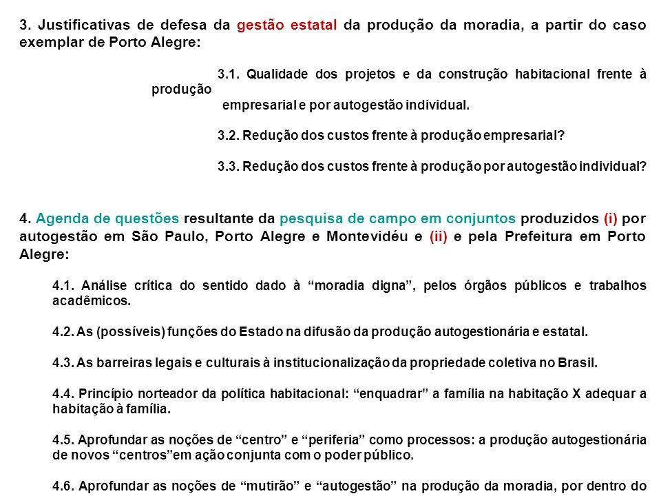 3. Justificativas de defesa da gestão estatal da produção da moradia, a partir do caso exemplar de Porto Alegre: