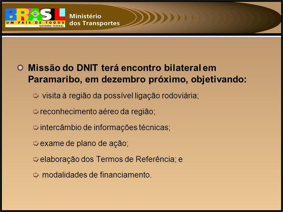 Missão do DNIT terá encontro bilateral em Paramaribo, em dezembro próximo, objetivando: