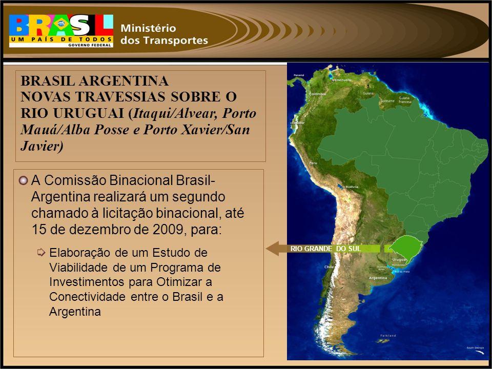 BRASIL ARGENTINA NOVAS TRAVESSIAS SOBRE O RIO URUGUAI (Itaqui/Alvear, Porto Mauá/Alba Posse e Porto Xavier/San Javier)