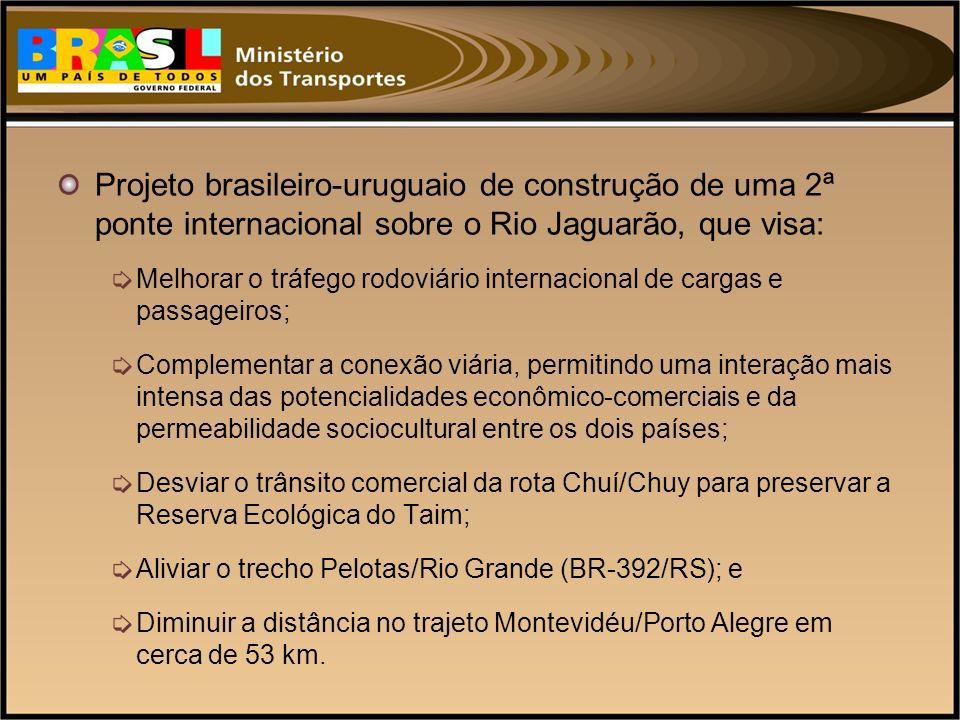 Projeto brasileiro-uruguaio de construção de uma 2ª ponte internacional sobre o Rio Jaguarão, que visa: