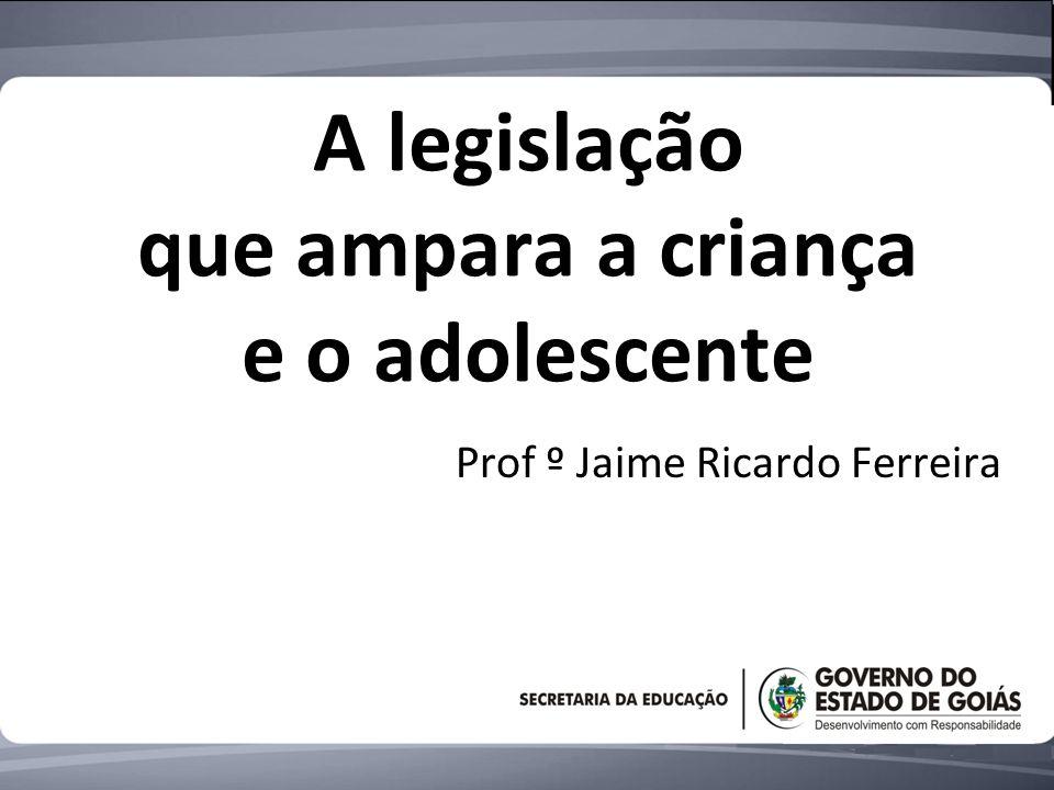 A legislação que ampara a criança e o adolescente