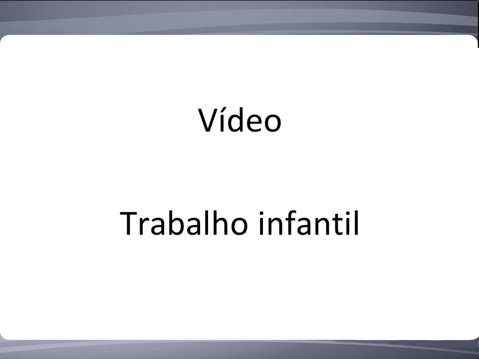 Vídeo Trabalho infantil