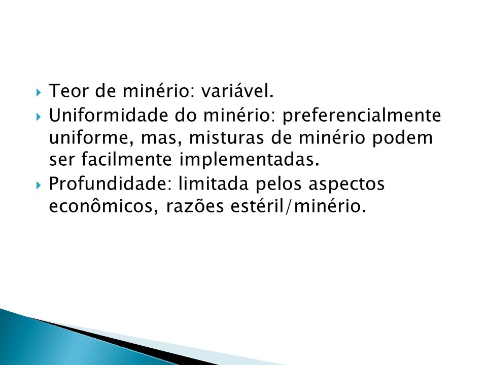 Teor de minério: variável.