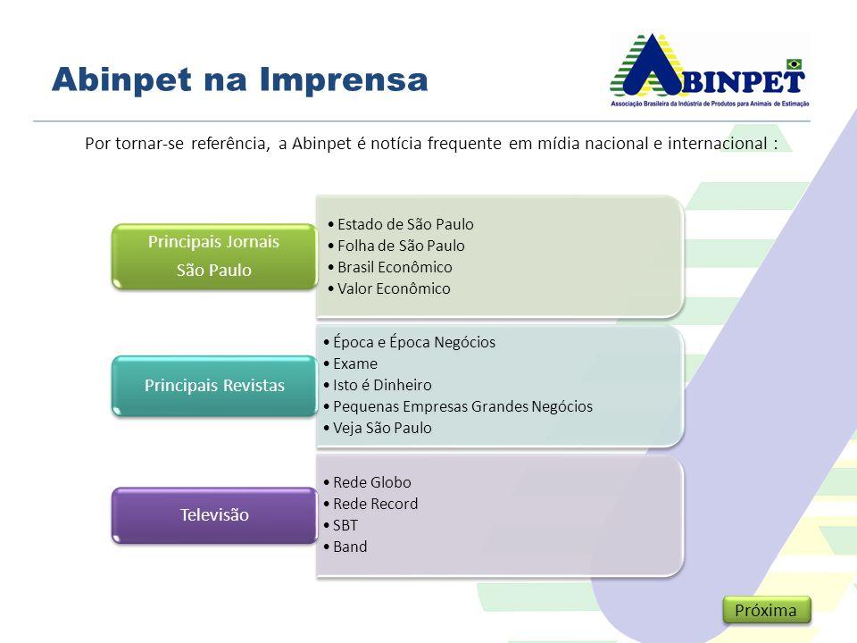 Abinpet na Imprensa Por tornar-se referência, a Abinpet é notícia frequente em mídia nacional e internacional :