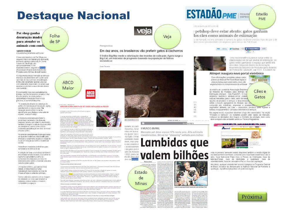 Destaque Nacional Próxima Folha de SP Veja ABCD Maior Cães e Gatos