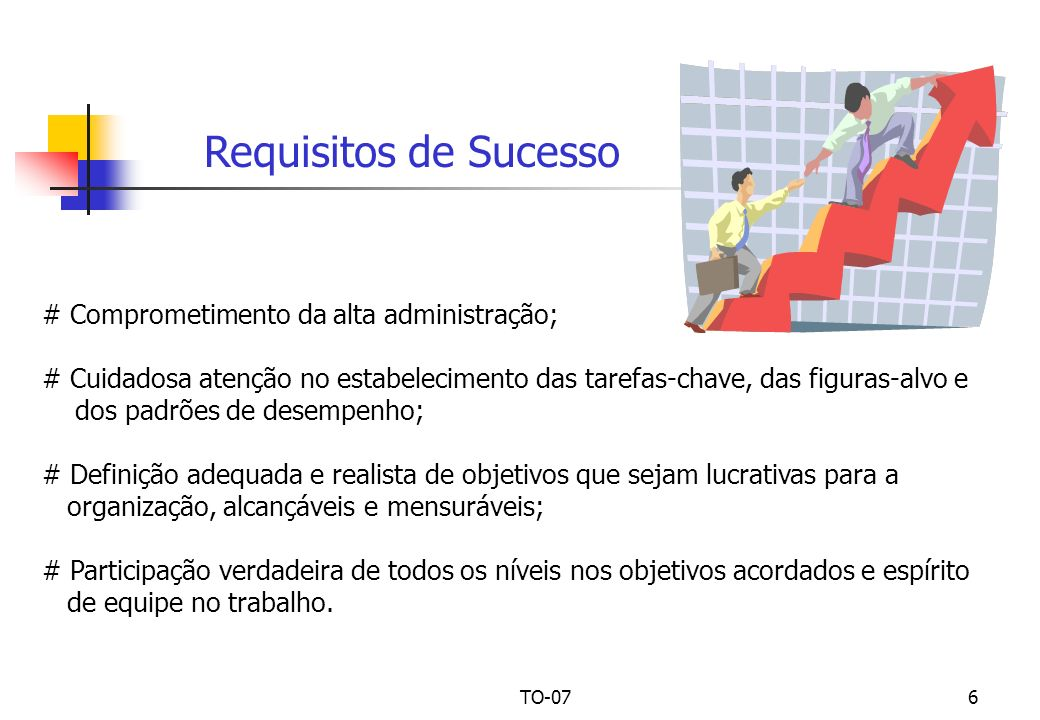 Requisitos de Sucesso # Comprometimento da alta administração;