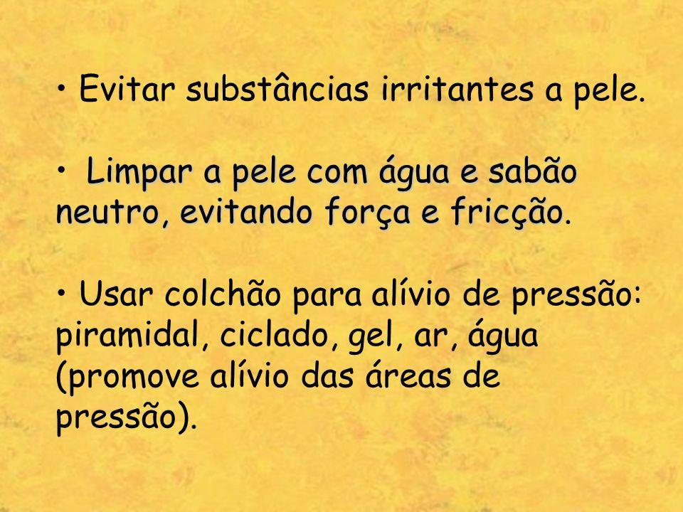 • Evitar substâncias irritantes a pele.