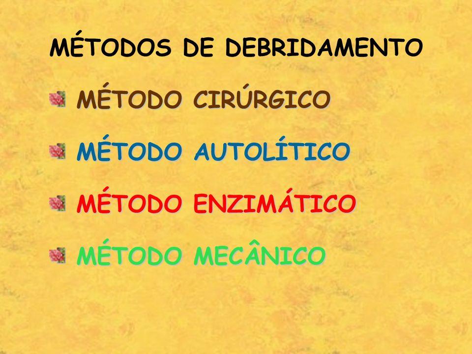 MÉTODOS DE DEBRIDAMENTO