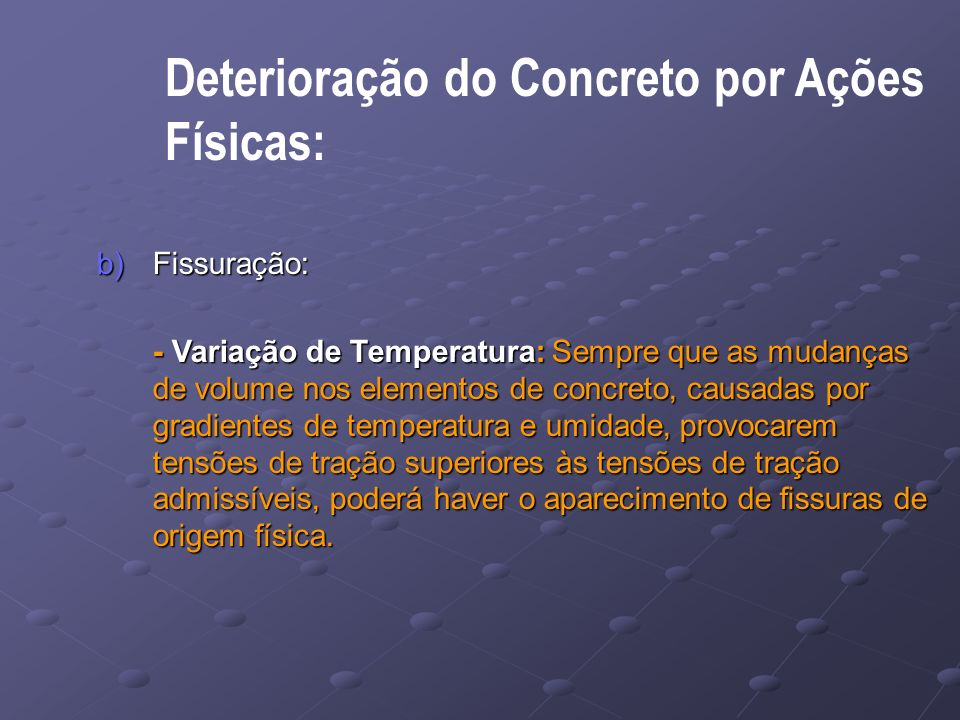 Físicas: Deterioração do Concreto por Ações b) Fissuração: