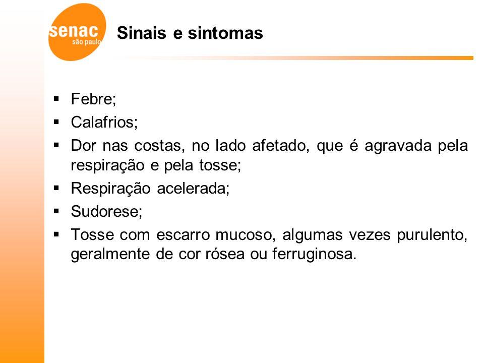Sinais e sintomas Febre; Calafrios;