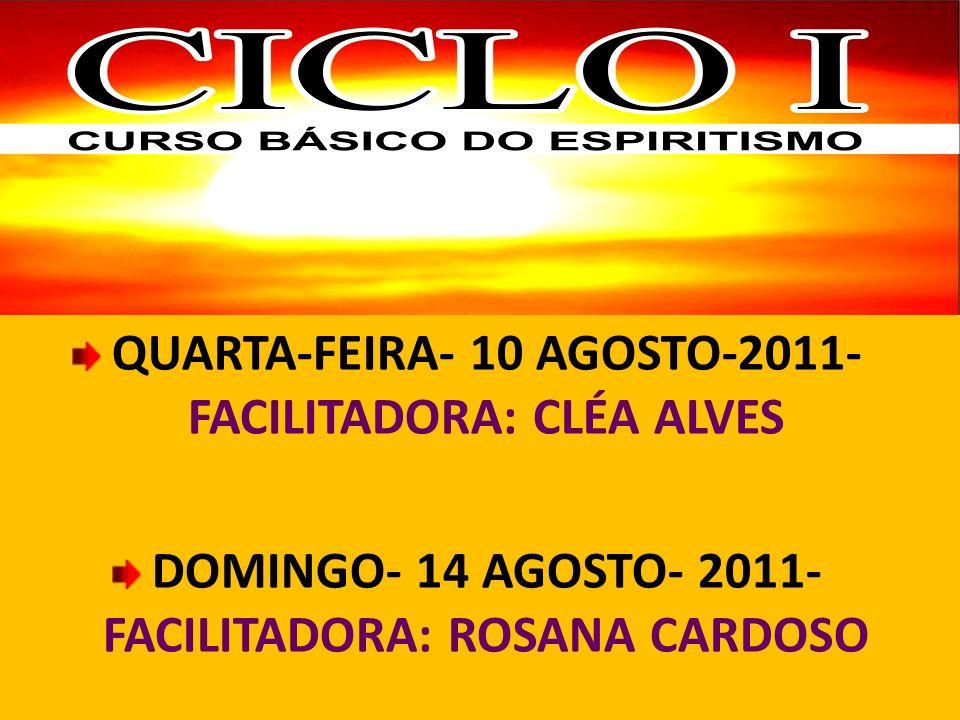 QUARTA-FEIRA- 10 AGOSTO-2011- FACILITADORA: CLÉA ALVES