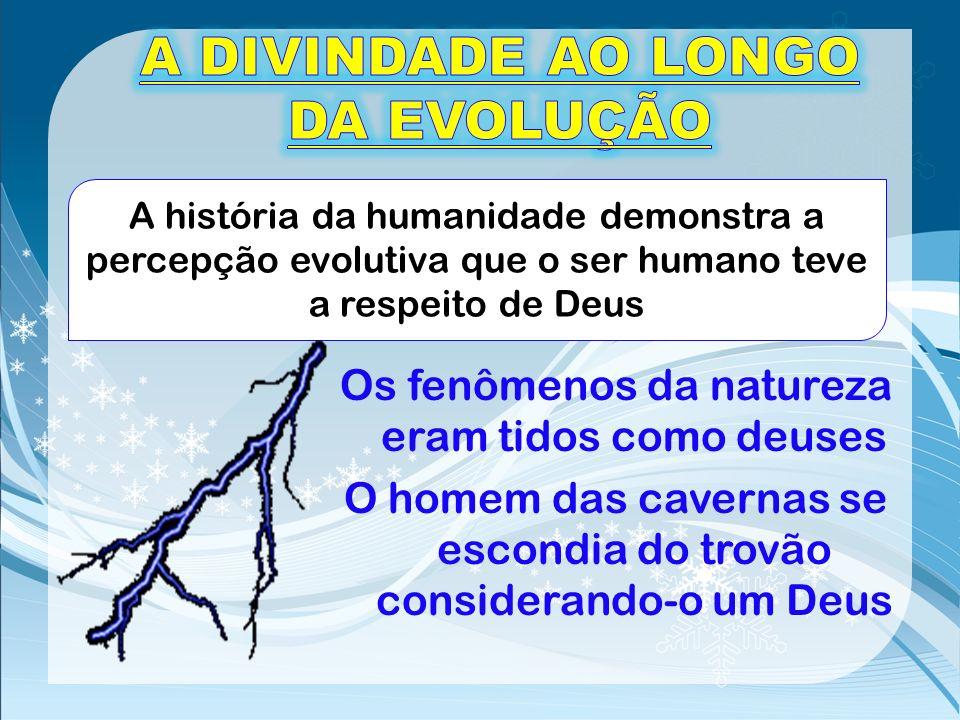 A DIVINDADE AO LONGO DA EVOLUÇÃO