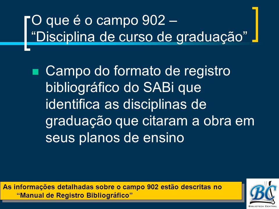 O que é o campo 902 – Disciplina de curso de graduação