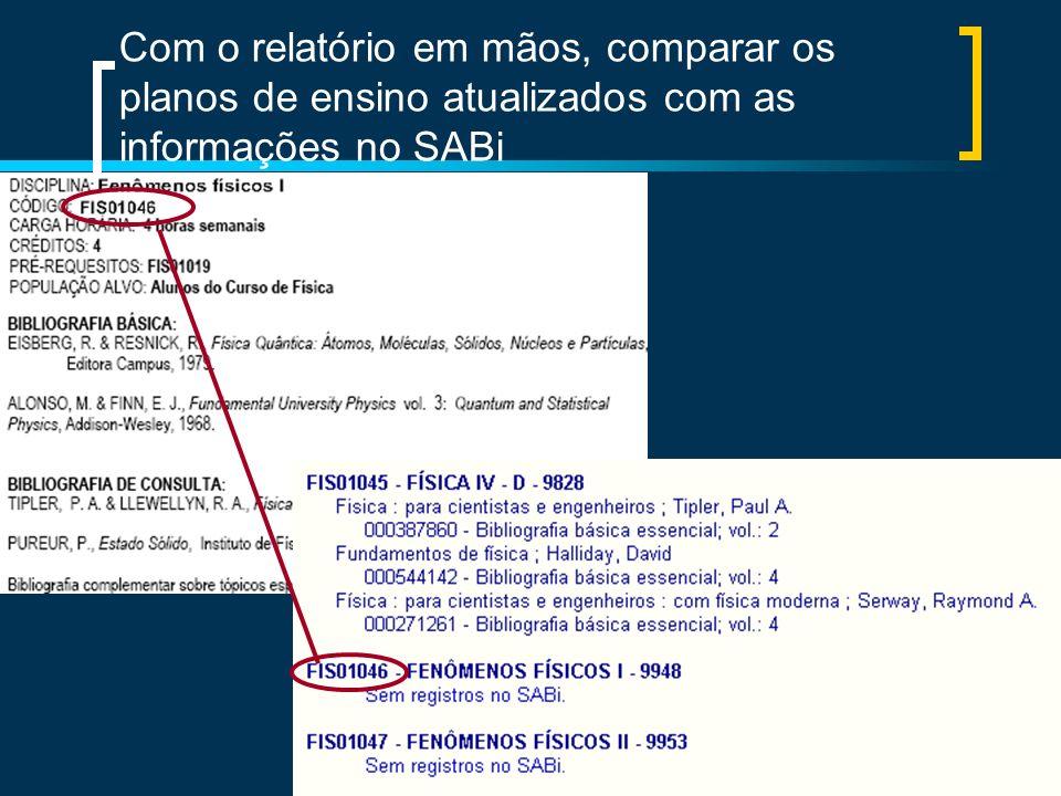 Com o relatório em mãos, comparar os planos de ensino atualizados com as informações no SABi