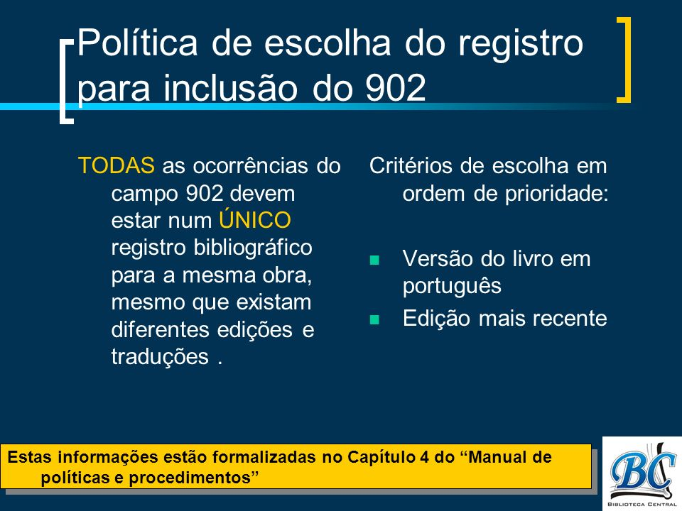 Política de escolha do registro para inclusão do 902