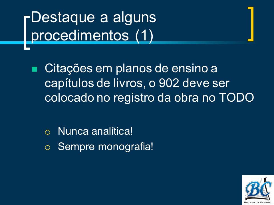 Destaque a alguns procedimentos (1)