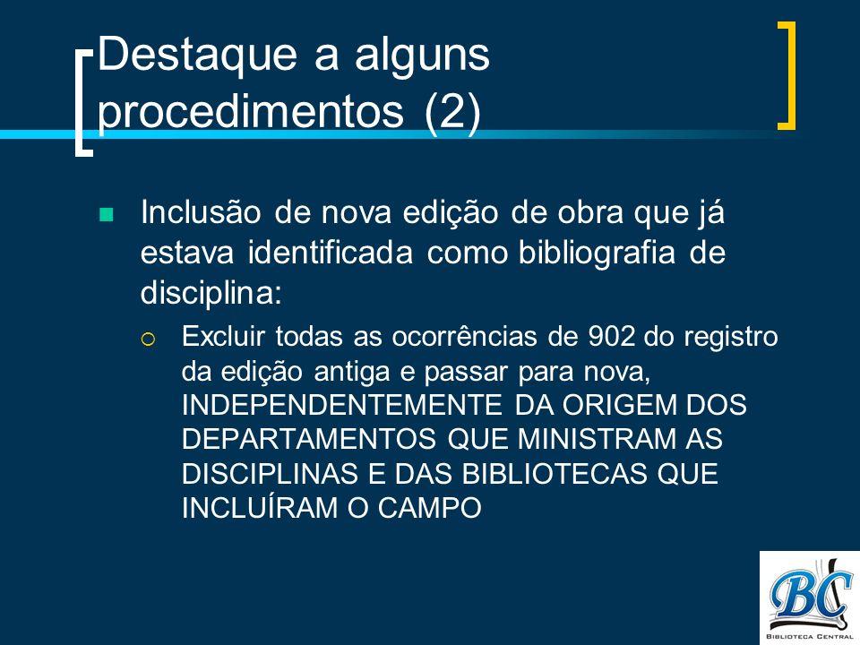 Destaque a alguns procedimentos (2)