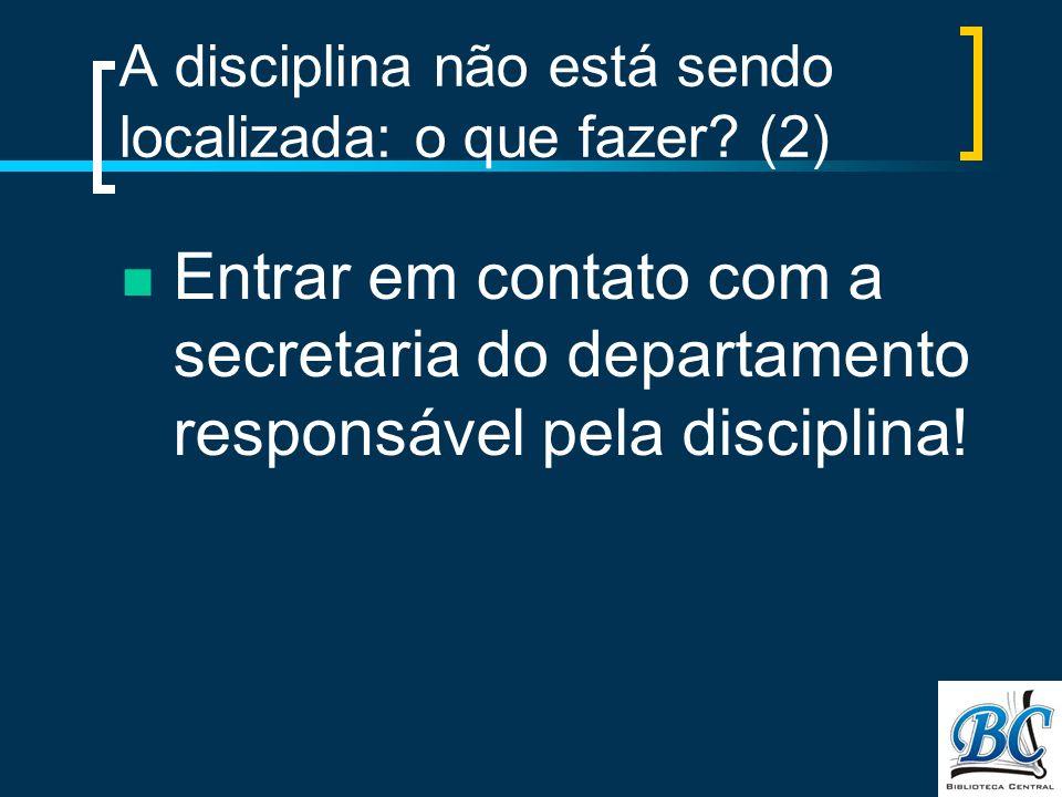 A disciplina não está sendo localizada: o que fazer (2)